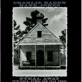 Steal Away - Spirituals, Hymns And Folk Songs - Charlie Haden