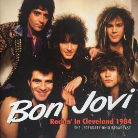 Rockin' In Cleveland 1984 (The Legendary Ohio Broadcast) - Bon Jovi