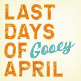 Gooey - Last Days Of April