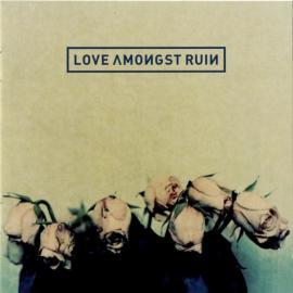 Love Amongst Ruin - Love Amongst Ruin