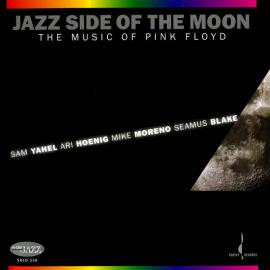 Jazz Side Of The Moon (The Music Of Pink Floyd) - Sam Yahel