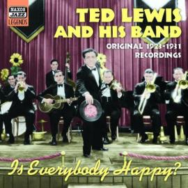 Is Everybody Happy? - Ted Lewis And His Band