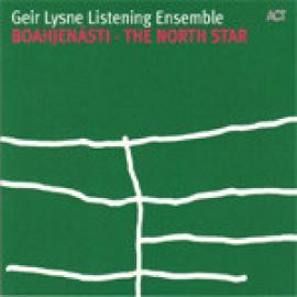 Boahjenásti - The North Star - Geir Lysne Listening Ensemble