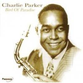 BIRD OF PARDISE - CHARLIE PARKER