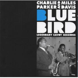 Bluebird: Legendary Savoy Sessions - Charlie Parker