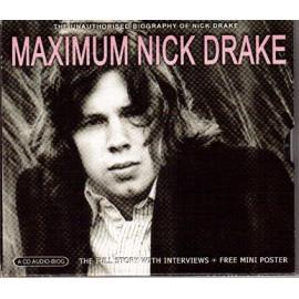 Maximum Nick Drake - The Unauthorised Biography Of Nick Drake - Nick Drake