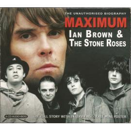 Maximum Ian Brown & The Stone Roses - The Stone Roses