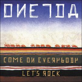 Come On Everybody Let's Rock - Oneida