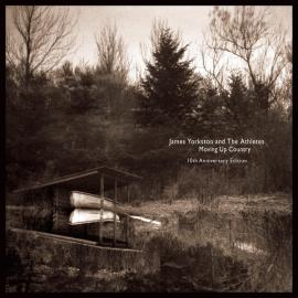 Moving Up Country - 10th Anniversary Edition - James Yorkston And The Athletes