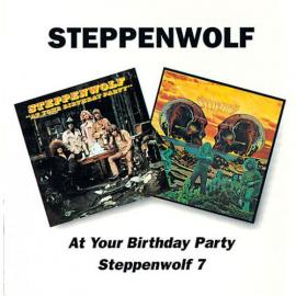 At Your Birthday Party / Steppenwolf 7 - Steppenwolf