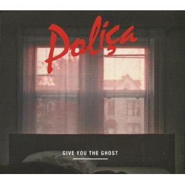 Give You The Ghost - Poliça