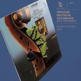 Virtuose Deutsche Violinmusik Des 17. Jahrhunderts - Musica Antiqua Köln