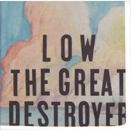 The Great Destroyer - Low