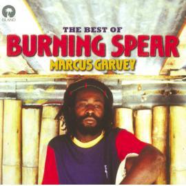 The Best Of Burning Spear - Marcus Garvey - Burning Spear