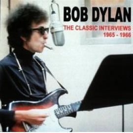 The Classic Interviews Vol.1 1965-1966 - Bob Dylan