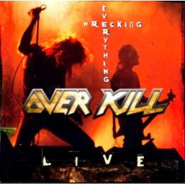 Wrecking Everything (Live) - Overkill