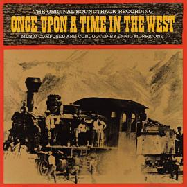 Once Upon A Time In The West - The Original Soundtrack Recording - Ennio Morricone