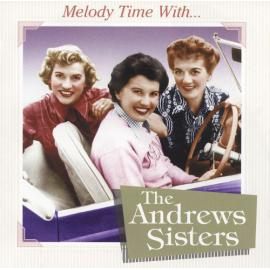Melody Time With The Andrews Sisters - The Andrews Sisters