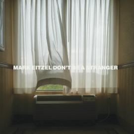 Don't Be A Stranger - Mark Eitzel