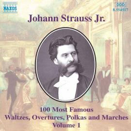 100 Most Famous Waltzes, Overtures, Polkas And Marches Volume 1 - Johann Strauss Jr.