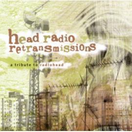 Head Radio Retransmissions: A Tribute To Radiohead - Various Production