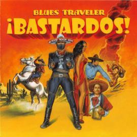 ¡Bastardos! - Blues Traveler
