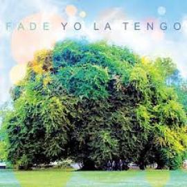 Fade - Yo La Tengo