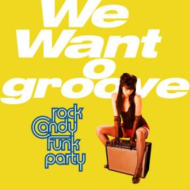 We Want Groove - Rock Candy Funk Party
