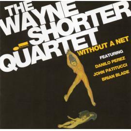 Without A Net - Wayne Shorter Quartet