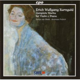 Complete Works For Violin & Piano - Erich Wolfgang Korngold