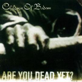 Are You Dead Yet? - Children Of Bodom