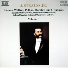 Famous Waltzes, Polkas, Marches And Overtures, Volume 3 - Johann Strauss Jr.