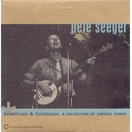 Headlines & Footnotes (A Collection Of Topical Songs) - Pete Seeger