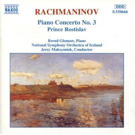 Piano Concerto No. 3 / Prince Rostislav - Sergei Vasilyevich Rachmaninoff