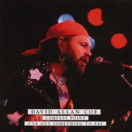 Compass Point / I've Got Something To Say - David Allan Coe