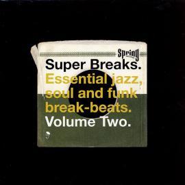 Super Breaks. Essential Jazz, Soul And Funk Break-Beats. Volume Two - Various Production