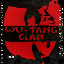 Can It Be All So Simple / Wu-Tang Clan Ain't Nuthing Ta F' Wit - Wu-Tang Clan