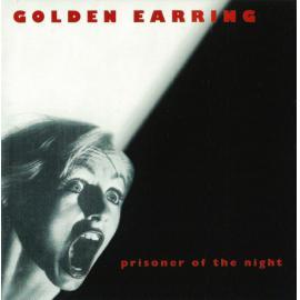 Prisoner Of The Night - Golden Earring