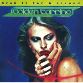 Grab It For A Second - Golden Earring