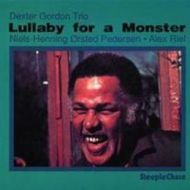 LULLABY FOR A MONSTER - DEXTER -TRIO- GORDON
