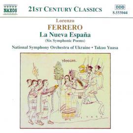 La Nueva España (Six Symphonic Poems) - Lorenzo Ferrero