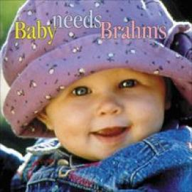 BABY NEEDS BRAHMS - J. BRAHMS
