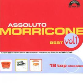Assoluto Morricone (Best Vol. 1 - A Fantastic Selection Of The Coolest Classics By Ennio Morricone) - Ennio Morricone