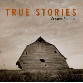 True Stories - Andrew Rathbun