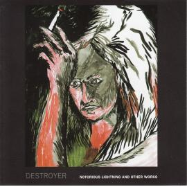 Notorious Lightning And Other Works - Destroyer