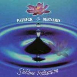SUBLIME RELAXATION - PATRICK BERNARD