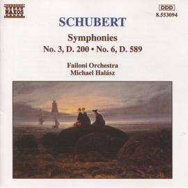 Symphonies No. 3, D. 200 • No. 6, D. 589 - Franz Schubert