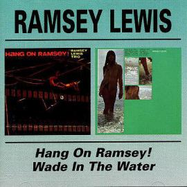 Hang On Ramsey! / Wade In The Water - Ramsey Lewis