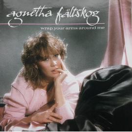 Wrap Your Arms Around Me - Agnetha Fältskog