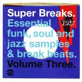 Super Breaks. Essential Funk, Soul And Jazz Samples & Break Beats. Volume Three - Various Production